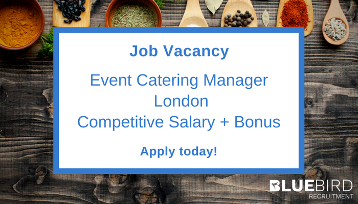 Event Catering Manager job london role vacancy bluebird recruitment
