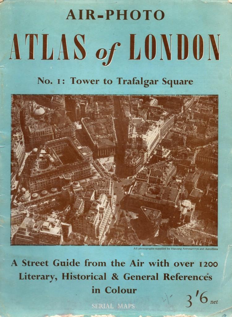 Air Photo Atlas of London No 1 Tower to Trafalgar Square